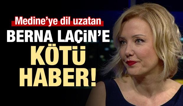 Medine'ye dil uzatan Berna Laçin'e kötü haber!