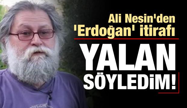 Ali Nesin'den 'Erdoğan' itirafı: Yalan söyledim