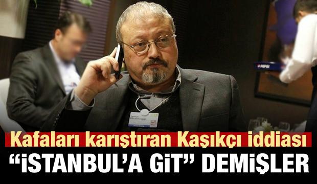 Kaşıkçı'ya 'İstanbul'a git' demişler!
