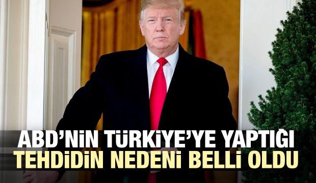 ABD'nin Türkiye'ye yaptığı tehdidin nedeni belli oldu