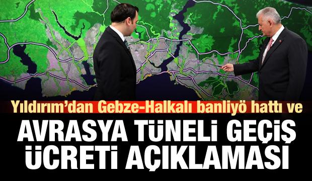 Yıldırım'dan Avrasya tüneli ücreti ve Gebze-Halkalı hattı açıklaması