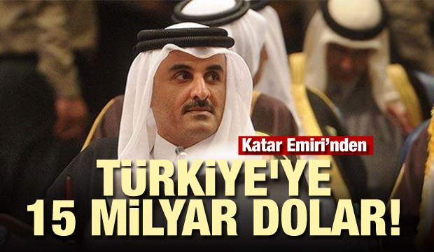 Katar Emirinden, Türkiye'ye 15 milyar dolar