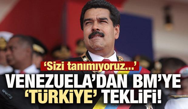 Venezuela'dan BM'ye Türkiye teklifi!