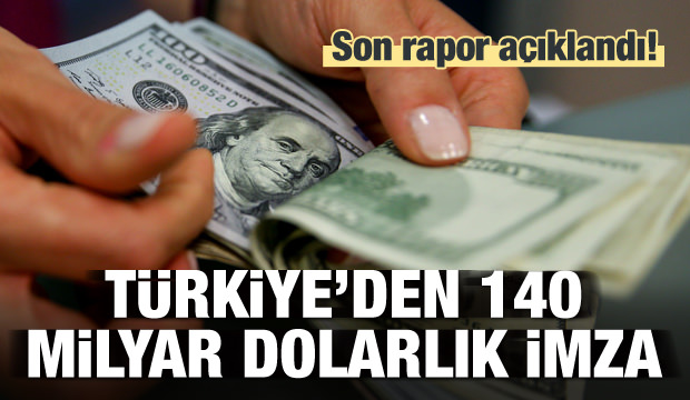 Rapor açıklandı! Türkiye'den 140 milyar dolarlık imza