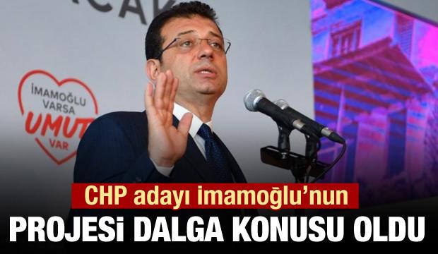 CHP adayı İmamoğlu'nun projesi dalga konusu oldu