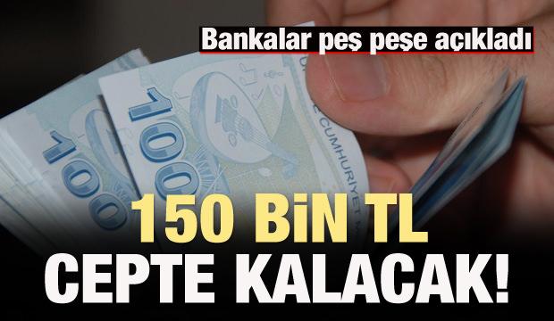 150 bin TL cepte kalacak!