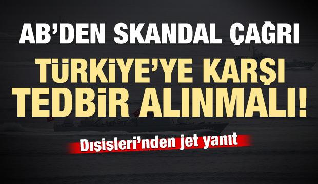 AB'den skandal çağrı: Türkiye'ye karşı tedbir alınmalı