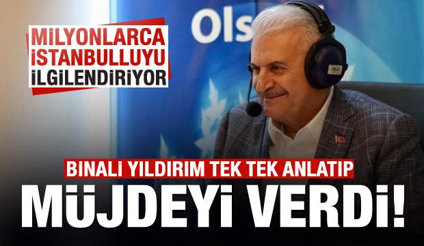 Binali Yıldırım İstanbullulara müjdeyi verdi