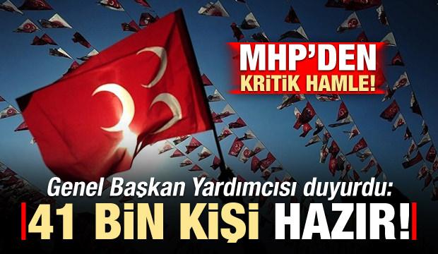 MHP'den önemli açıklama! 41 bin kişi hazır...