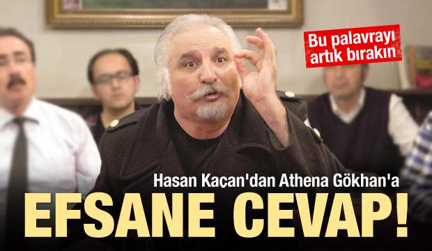 Hasan Kaçan'dan Athena Gökhan'a efsane cevap