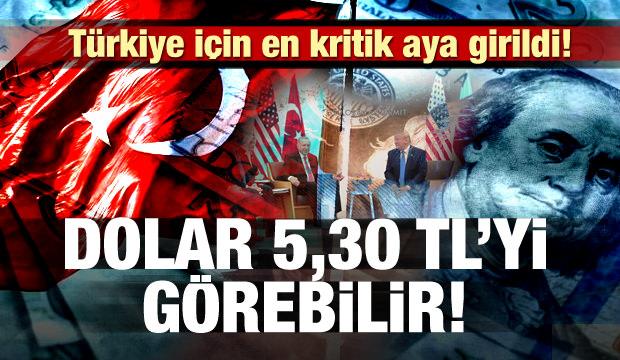 Türkiye için en kritik aya girildi! Dolar 5,30 TL'yi görebilir
