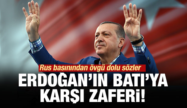 Kommersant: Erdoğan Batı'ya karşı zafer kazandı!