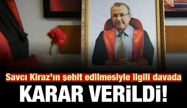 Savcı Kiraz'ın şehit edilmesine ilişkin davada karar!