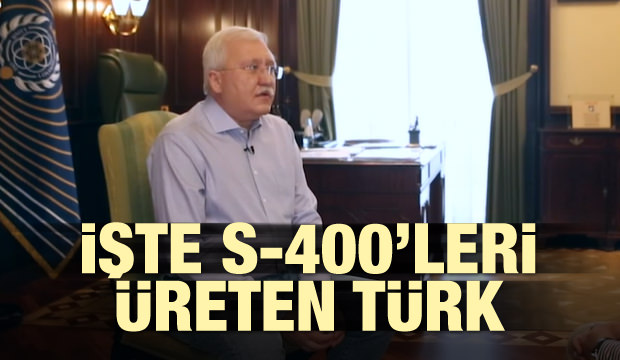 İşte S-400'leri üreten Türk