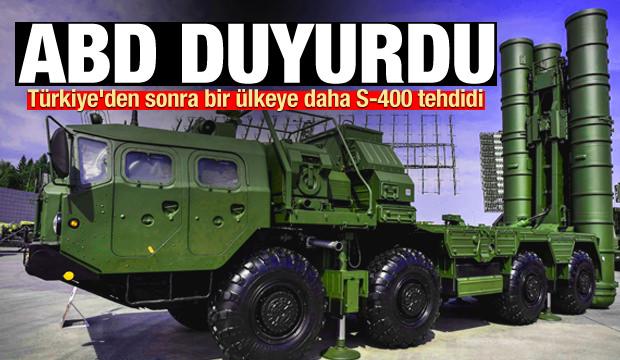 ABD duyurdu! Türkiye'den sonra bir ülkeye daha S-400 tehdidi