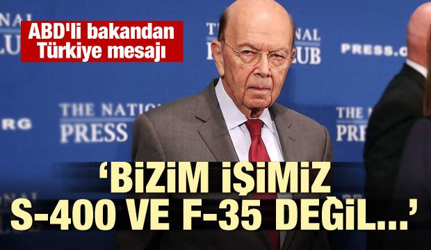 ABD'li bakandan Türkiye mesajı: Bizim işimiz S-400 ve F-35 değil...