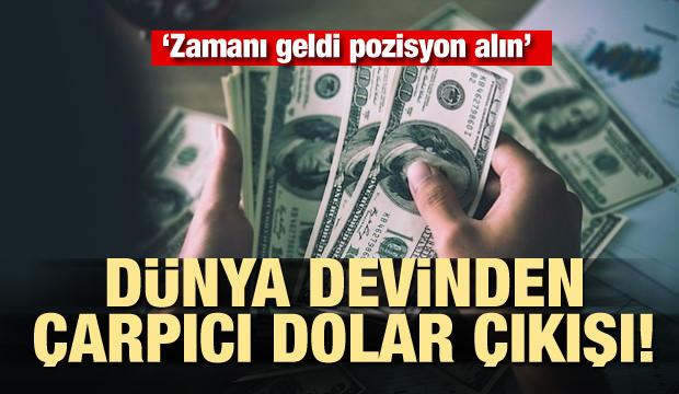 Dünya devinden çarpıcı dolar çıkışı! Zamanı geldi pozisyon alın