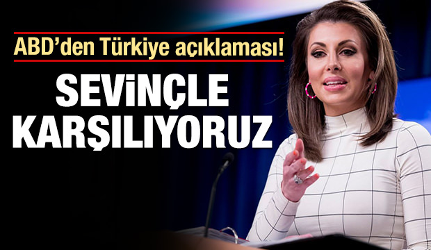 ABD'den Türkiye açıklaması: Sevinçle karşılıyoruz