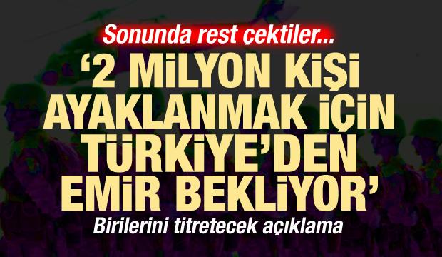 Rest çektiler: 2 milyon kişi ayaklanmak için Türkiye'den emir bekliyor