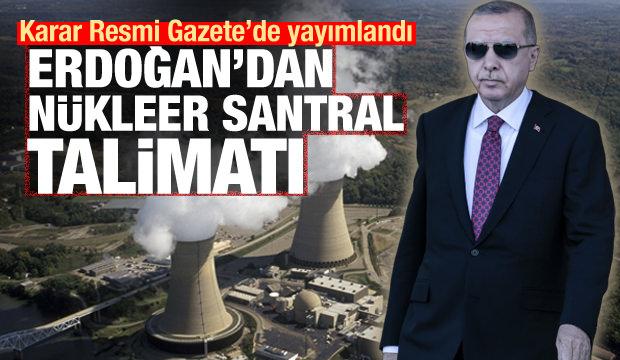 Cumhurbaşkanı Erdoğan'dan nükleer santral talimatı