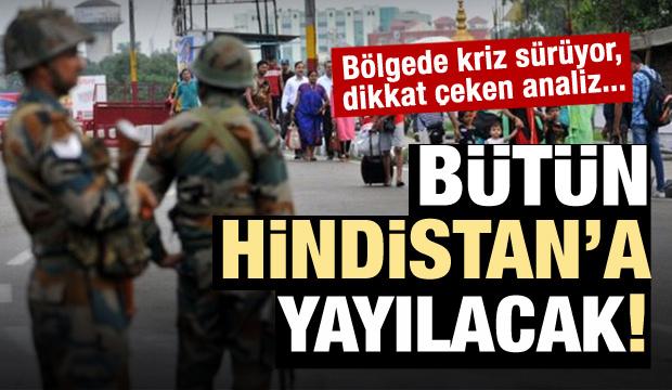 Kriz sürüyor: Keşmir'de başladı, Hindistan'a yayılacak!