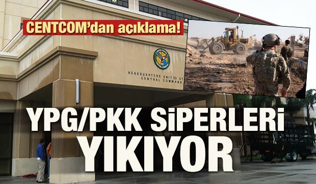 CENTCOM'dan açıklama! YPG/PKK siperleri yıkıyor