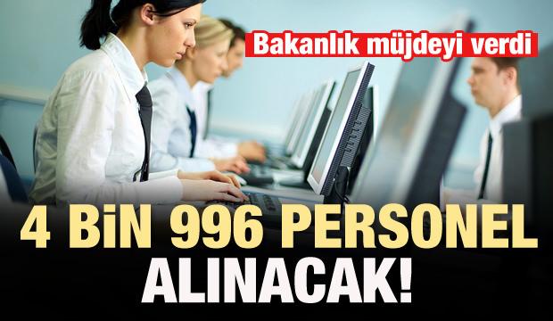 Bakanlık duyurdu: 4 bin 996 personel alınacak