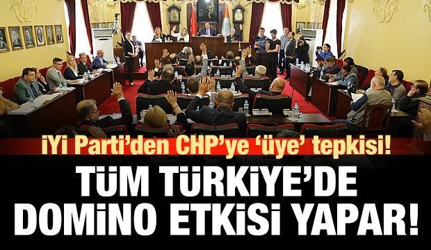 İYİ Parti'den CHP'ye 'üye' tepkisi: Tüm Türkiye'de domino etkisi yapar