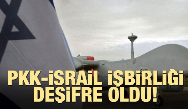 PKK-İsrail işbirliği deşifre oldu!