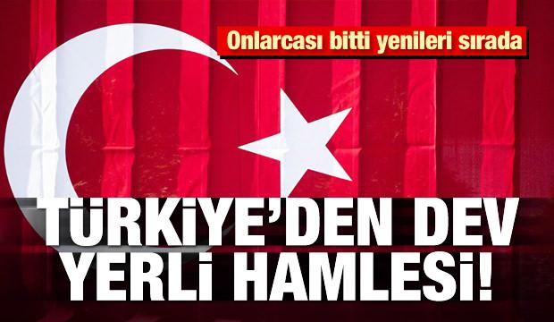 Türkiye'den dev yerli hamlesi! Onlarcası bitti yenileri sırada