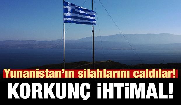 Yunanistan'ın silahlarını çaldılar! Korkunç ihtimal!