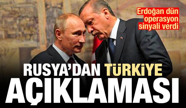 Erdoğan'ın operasyon sinyali sonrası Rusya'dan flaş Türkiye açıklaması