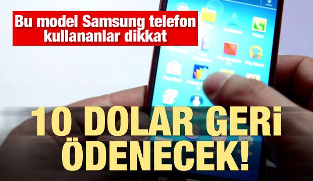 Samsung telefon kullananlar dikkat! 10 dolar geri ödenecek