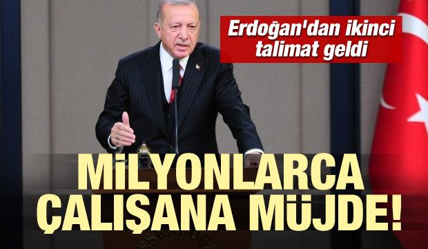 Erdoğan'dan ikinci talimat geldi! Milyonlarca çalışana müjde