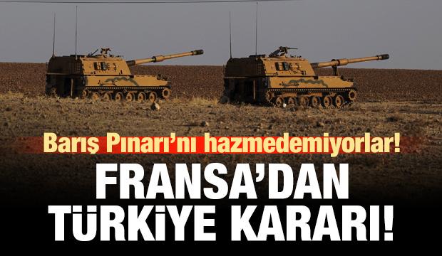 Son Dakika haberi: Fransa'dan Türkiye kararı!