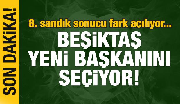 Beşiktaş başkanını seçiyor! 8 sandık sonucu...