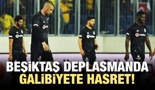 Beşiktaş deplasmanda galibiyete hasret!