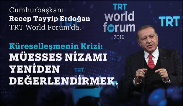 Cumhurbaşkanı Recep Tayyip Erdoğan TRT World Forum'da