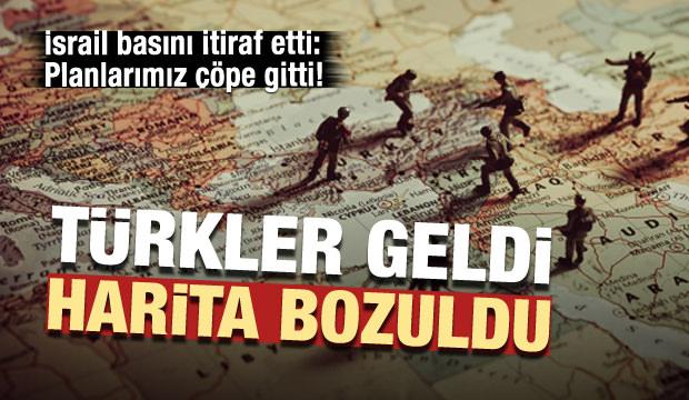 İsrail itiraf etti: Türkiye'nin harekatıyla emeklerimiz çöpe gitti