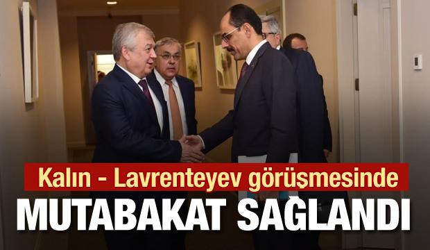 Kalın - Lavrenteyev görüşmesinde mutabakat sağlandı