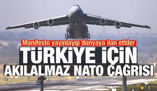 Manifestoyla dünyaya ilan ettiler: Türkiye için akılalmaz NATO çağrısı