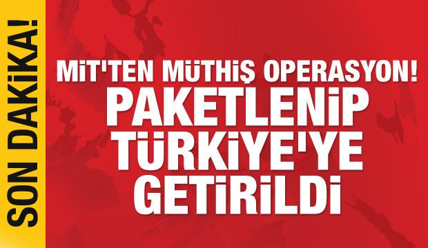 Son dakika haberi: MİT'ten müthiş operasyon!  Türkiye'ye getirildi