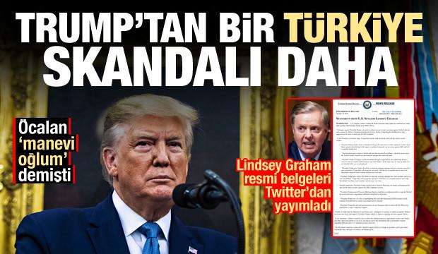 Öcalan 'manevi oğlum' demişti! Trump'tan bir Türkiye skandalı daha