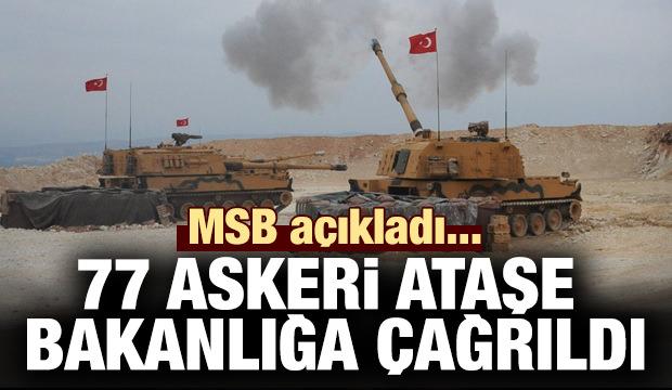 MSB açıkladı...77 Askeri Ataşe Bakanlığa çağrıldı