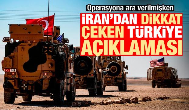 Operasyona ara verilmişken İran'dan dikkat çeken Türkiye açıklaması