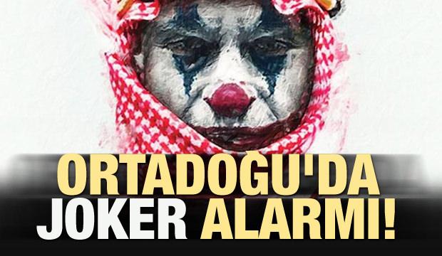 Ortadoğu'da Joker alarmı