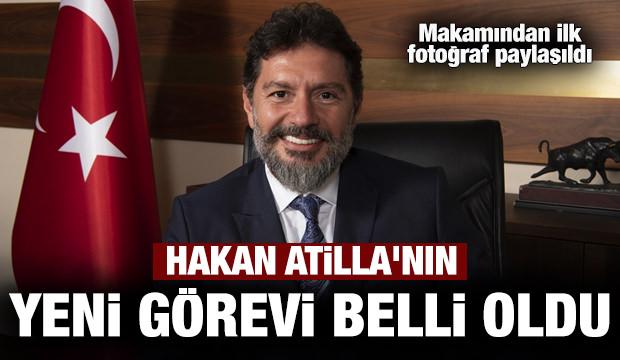 Son dakika haber: Hakan Atilla'nın yeni görevi belli oldu
