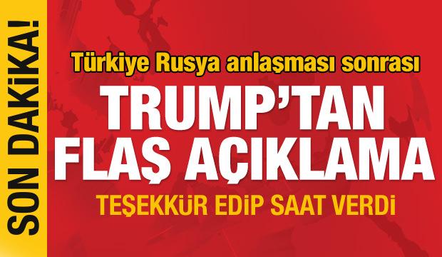Türkiye-Rusya anlaşması sonrası Trump'tan flaş açıklama