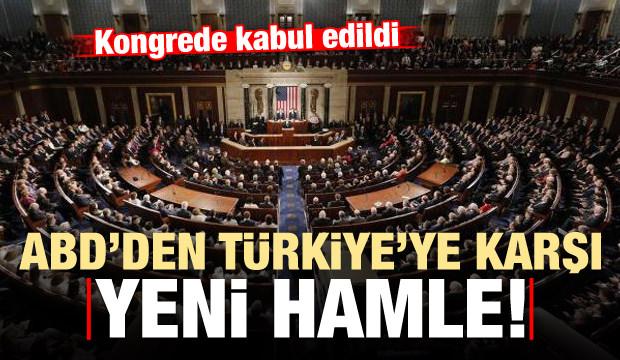 ABD'den Türkiye'ye karşı yeni hamle! Kongrede kabul edildi