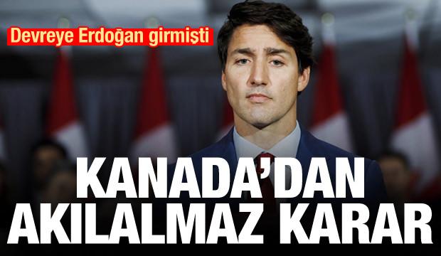 Devreye Erdoğan girmişti! Kanada'dan akılalmaz karar